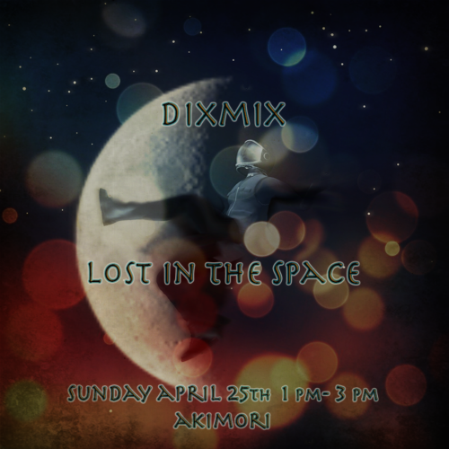 """Lost in the Space"" with Dixmix at Akimori"