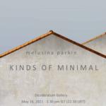 """Kinds of Minimal"" by Melusina Parkin"