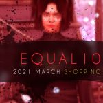 Equal10 2021 March Round – Second Life Shopping Guide