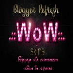 Wow Skins Blogger Search Source: https://flic.kr/p/2m7fPUc Apply: Please see Flickr for details