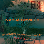 Summer Party on the Roof @Dixmix Gallery with Nadja Neville