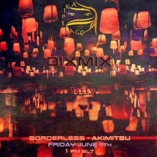 Party with Dixmix at Borderless – Akimitsu