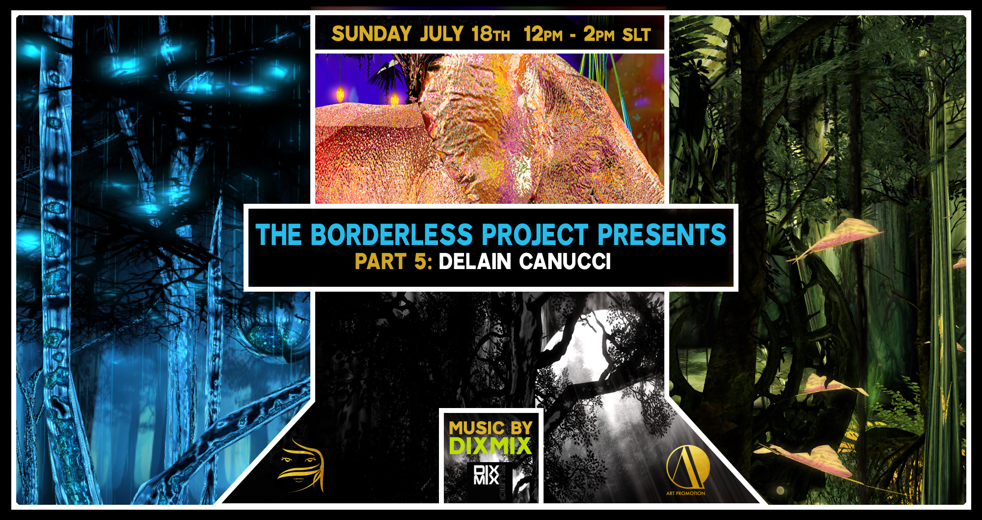 The Borderless Project Part 5 — by Delain Canucci with musical set by Dixmix