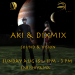 Aki and Dixmix Sound and Vision