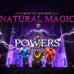 'Waltz of the Wizard: Natural Magic' Gets Massive 'Powers' Update, Bringing New Magic, Weapons & More